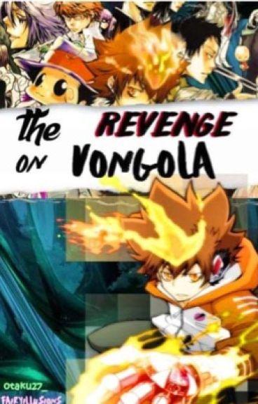 khr fanfic: the revenge of vongola (Slow Update)
