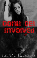 Don't Get Involved (Camila/You) by Bionic528736