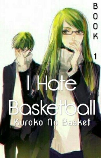 I Hate Basketball (Kuroko No Basuke)