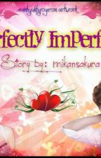 Perfectly Imperfect by Hyosmiley