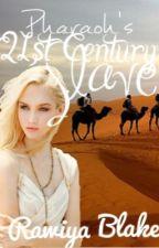 Pharaoh's 21st Century Slave (Past Lovers) by Rawiya_Blake