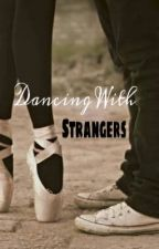 Dancing With Strangers by Anastasia_Alex22