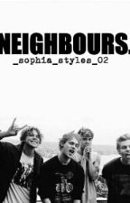 ~'Neighbours'~ (5sos Fanfiction) by _sophia_styles_02