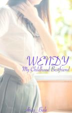 Wendy: My Childhood Bestfriend by ariesapril_