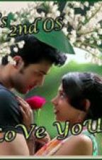 Manan Love Stories ..... Os I LoVe YoU by LovlyFlower8