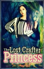 The Lost Crafter Princess #Wattys2016 by TheDemonMissingAngel