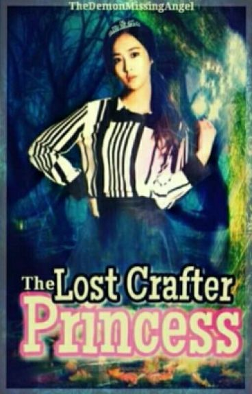 The Lost Crafter Princess #Wattys2016