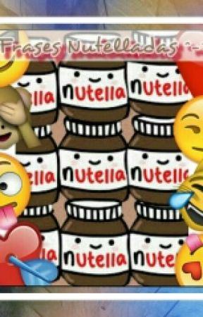 Frases Nutelladas La Vida Es Bella Texto Wattpad