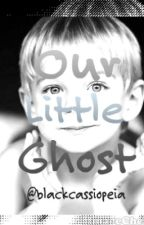 Our Little Ghost by blackcassiopeia
