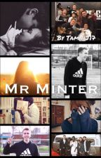 Mr Minter (Miniminter FF) {COMPLETED} by TamiiiJ17