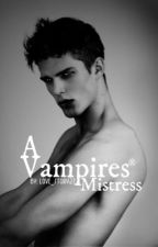 A vampires Mistress by Love_Story27