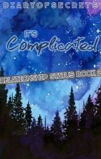 It's Complicated with My Ex and My Suitor by DiaryOfSecrets