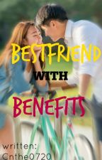 Best Friend With Benefits by Cnthe0720