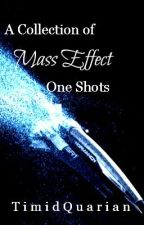A Collection Of Mass Effect One Shots by TimidQuarian