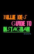 Billie Joe's Guide to Instagram by drivenorth