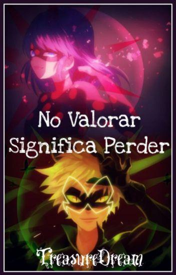 No Valorar Significa Perder [LadyNoir]