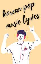 Korean Pop Lyrics by taeyanguihuye