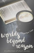 Worlds Beyond Reason by angelyntjf