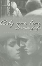 Baby Come Home-Sequel Of Recover by harryspatronus