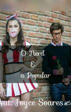 O Nerd é a Popular by JoyceBrito18