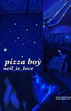 pizza boy // zjm by neil_is_love
