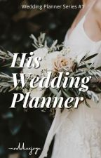 His Wedding Planner (JaDine) #Wattys2016 by naddiexjaye