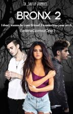 BRONX: FALLING FOR YOU by SelenaGomezOne1