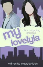 MY LOVELYLA (Struggle Woman #1) END by elaabdullaah