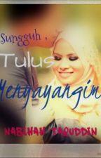 Sungguh, Tulus Menyayangimu by nabihahtaquddin