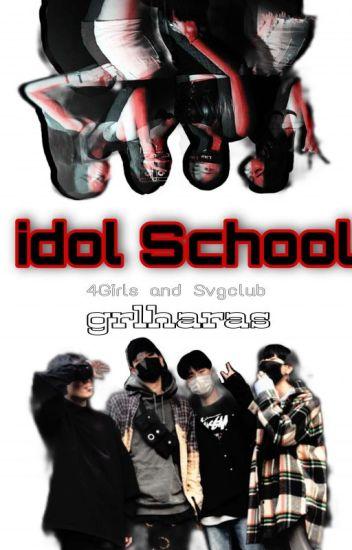 IDOL SCHOOL [Complited]