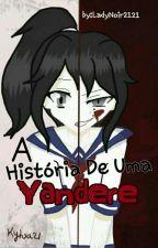 A História De Uma Yandere  by LadyNoir2121