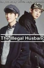 THE ILLEGAL HUSBAND by EuropaYooSulHan