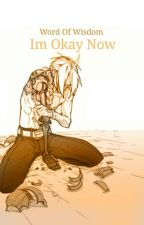 I'm Okay Now //Edward Elric x Reader\\ {Slow Updates} by WordOfWisdom