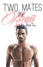 Two Mates One Heart: Book Two by happileigh