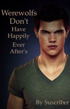 WereWolfs don't have 'Happy ever after's' by suscriber