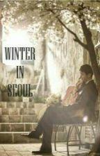 WINTER IN SEOUL by FirdaFortuna02