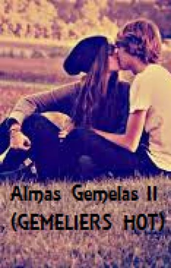 Almas Gemelas II {GEMELIERS HOT}