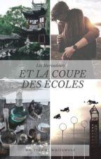 Les Maraudeurs et la Coupe des Écoles TOME 1 by White-_Wolf