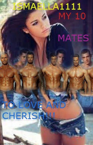 My 10 mates to love and cherish