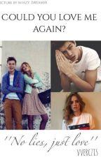 Could you love me again? by vverczis
