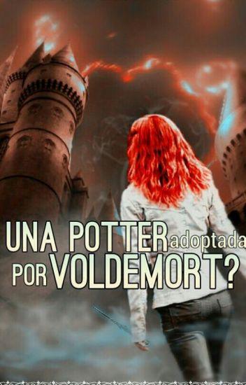 ¿Una Potter Adoptada Por Voldemort?