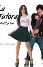 La Tutora (A.V.C y Tu)  by Yose_Villalpando