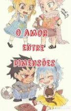 O Amor Entre Dimensões (Nalu E Galee) by Alicefofa123