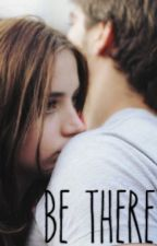 Be There [Niall Horan fanfic] by fratboyniall_
