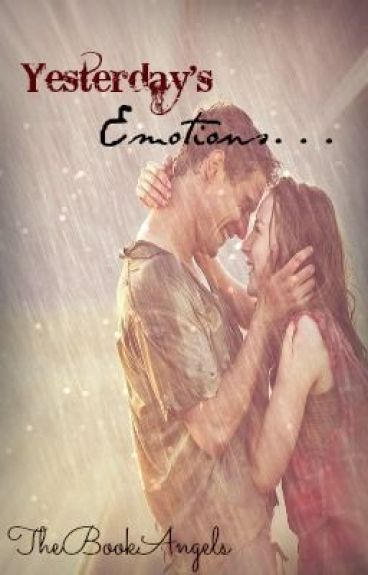 Yesterday's Emotions by Thebookangels