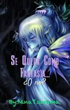 Se Queda Como Fantasía... ¿O No? [CDM] ~2° Temporada~ by NinaKagamine11