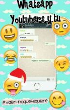 WhatsApp Youtubers Y Tu❤ by valentiaquetequiere