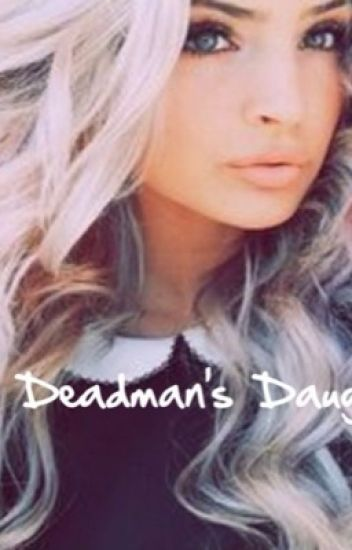 The Deadman's Daughter (Dean Ambrose FanFic)