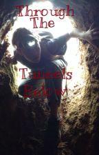 Through the Tunnels Below by JauntyJanan14
