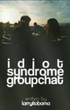 Idiot Syndrome Groupchat by jikookftob